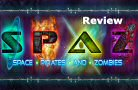 Space Pirates and Zombies (SPAZ) BETA Review (version 0.9.0005)
