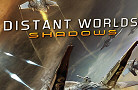 Distant Worlds: Shadows is Out Now