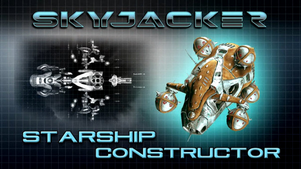 Skyjacker: Starship Constructor | by Digitilus