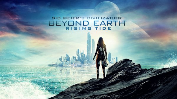 Civilization: Beyond Earth - Rising Tide   An expansion to the turn-based sci-fi 4X strategy game by Firaxis and 2K Games